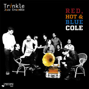 "Pochette du disque ""Red, Hot & Blue Cole"" du Trinkle Jazz Ensemble, Gaga Jazz Music"